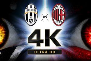 Juventus - Milan 4K